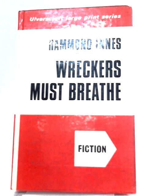 Wreckers Must Breathe By Hammond Innes