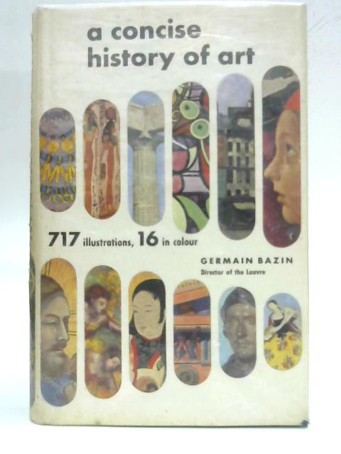 A Concise History of Art By Germain Bazin