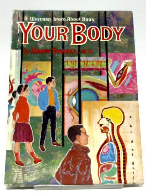 Your Body By Harry Felix Swartz