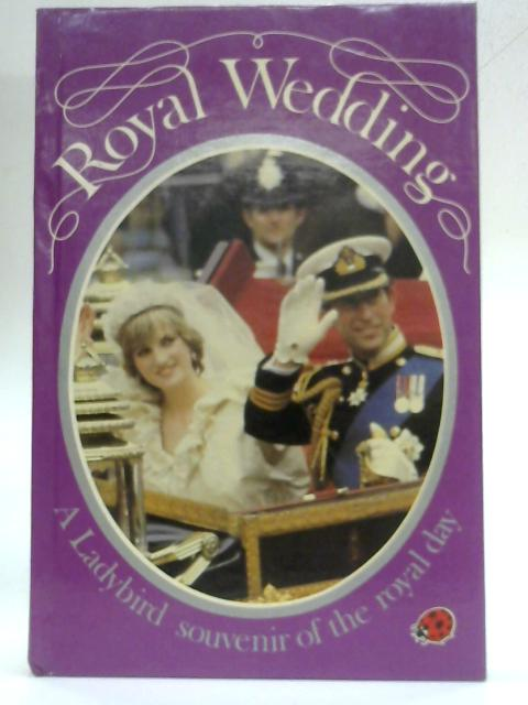 Royal Wedding: A Ladybird Souvenir Of The Royal Day (Ladybird Edition) by Audrey Daly
