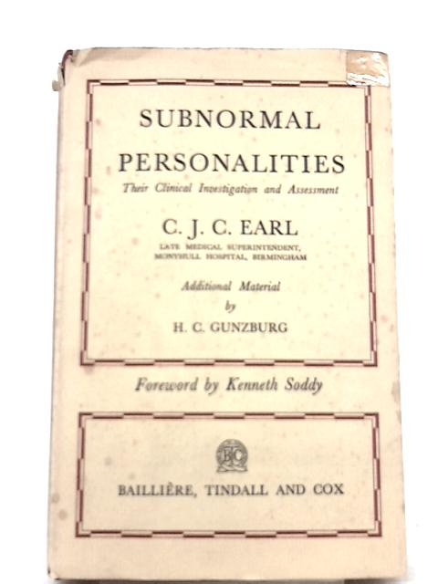 Subnormal Personalities: Their Clinical Investigation and Assessment By C. J. C. Earl
