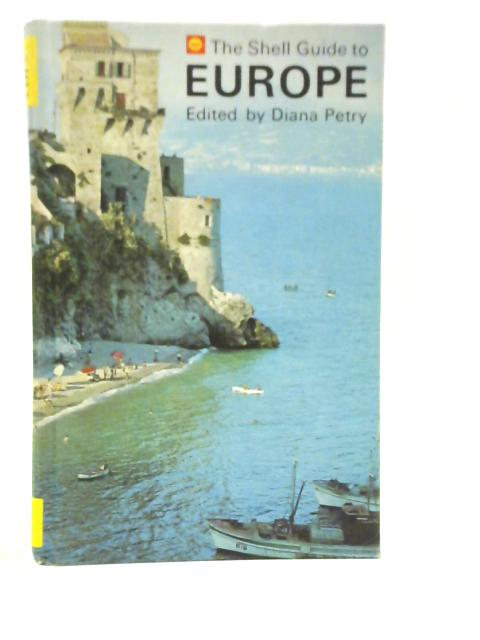 The Shell Guide to Europe By Diana Petry Editor