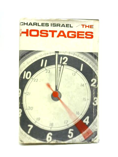 The Hostages by Charles E. Israel