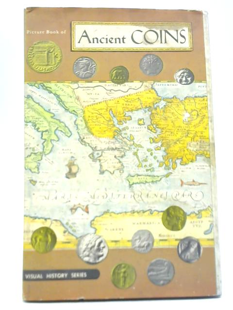 Picture Book of Ancient Coins by Fred Reinfeld & Burton Hobson