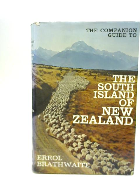 The Companion Guide to the South Island of New Zealand By Errol Brathwaite