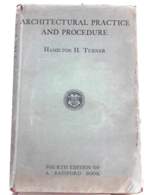 Architectural Practice and Procedure By H. H. Turner