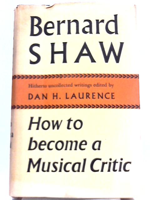 How to Become a Musical Critic By Bernard Shaw