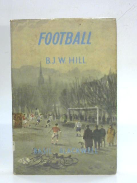 Football (Pocket Histories; No.6) By B.J.W. Hill
