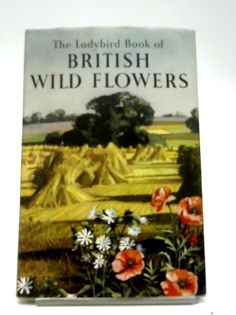British Wild Flowers. Ladybird Series 536 by Brian Vesey-Fitzgerald