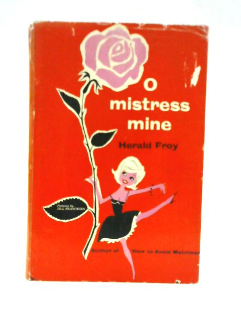 O Mistress Mine,or How to go Roaming by Herald Froy