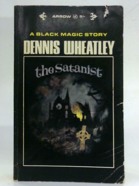 The Satanist (Arrow Paperback) by Dennis Wheatley