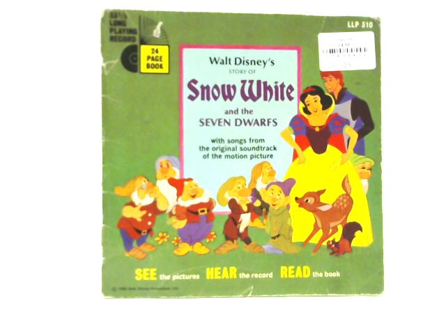 Walt Disney's Story of Snow White and the Seven Dwarfs With Songs from the Orignal Soundtrack of the Motion Picture By Walt Disney