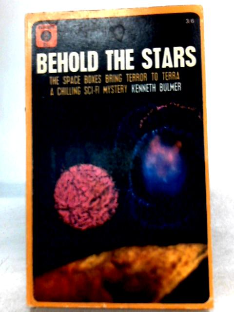 Behold the Stars by Henry Kenneth Bulmer