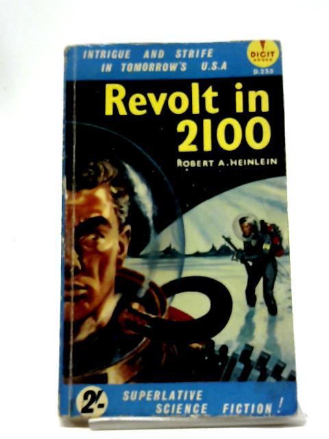Revolt in 2100 by Robert Heinlein