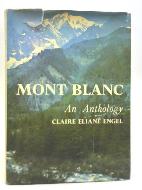 Mont Blanc: An Anthology By Claire Eliane Engel