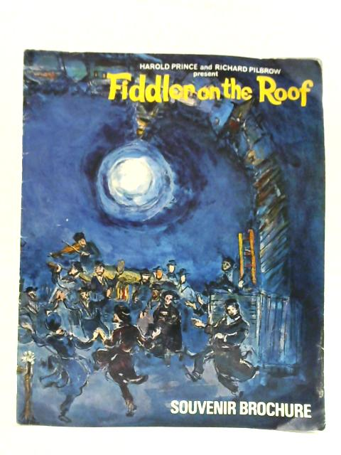 Fiddler on The Roof, Souvenir Brochure By Harold Prince and Richard Pilbrow