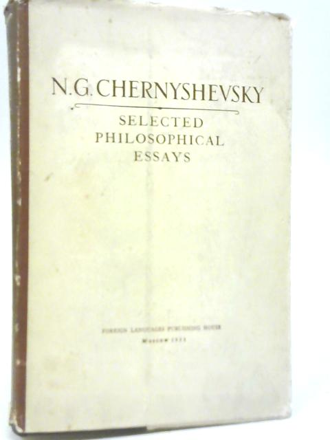 Selected Philosophical Essays by N G Chernyshevsky