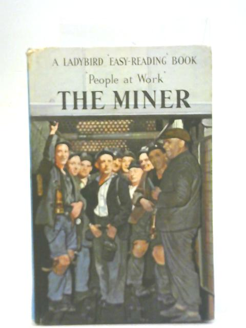 People at Work - The Miner by I & J Havenhand