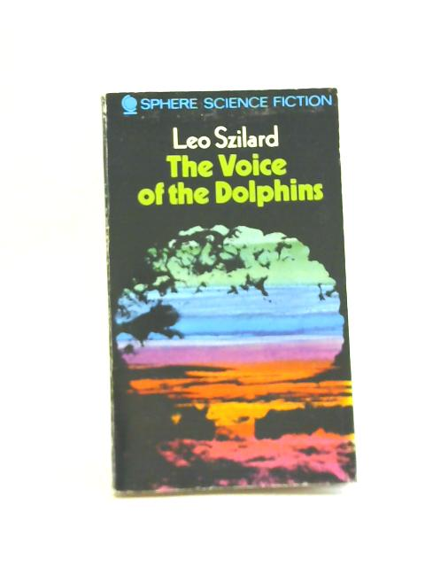 Voice of the Dolphins by Leo Szilard