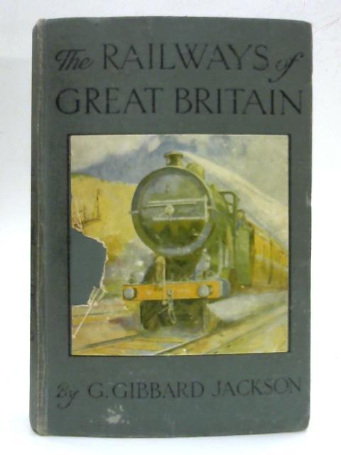 The Railways of Great Britain By G Gibbard Jackson