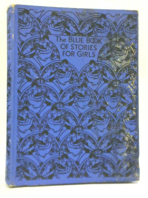 The Blue Book Of Stories For Girls By Various