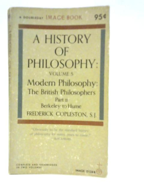 History of Philosophy. Vol V: Modern Philosphy: The British Philosopheries. Part II By Frederick Copleston