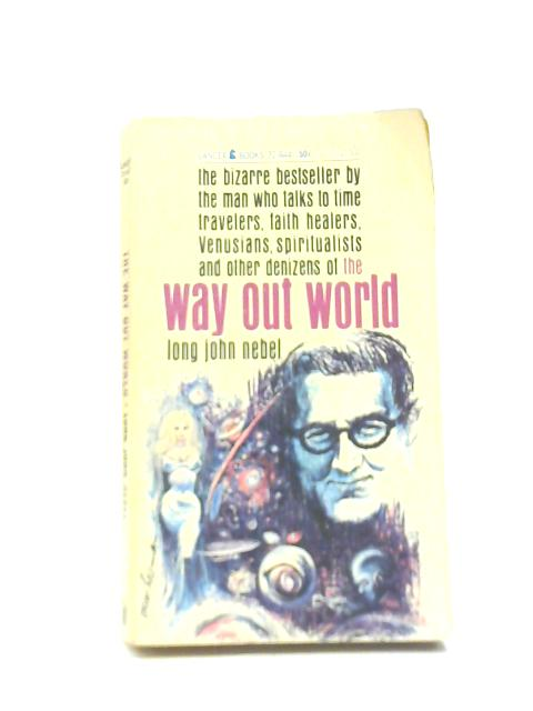 The Way Out World by Long John Nebel