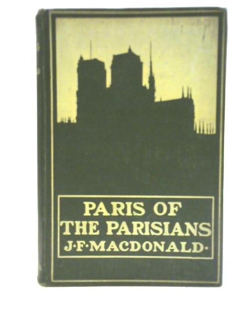 Paris of the Parisians By John F. MacDonald
