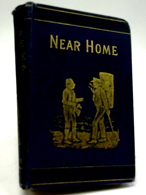 Near Home by Author of 'Peep of Day'