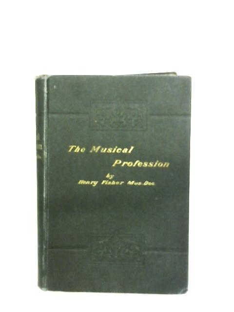 The Musical Profession By Henry Fisher