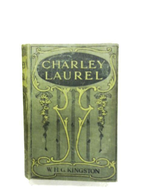 Charley Laurel By William H. G. Kingston