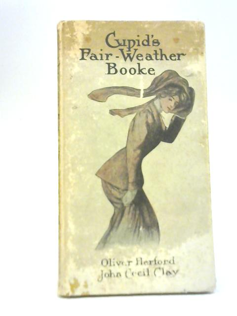Cupid's Fair Weather Booke by John Cecil Clay & Oliver Herford