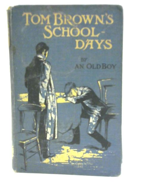 Tom Brown's School Days By An Old Boy