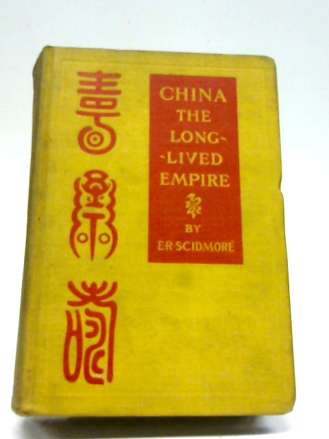 China The Long-Lived Empire By Eliza Ruhamah Scidmore