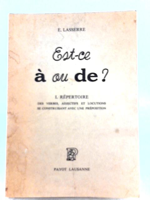 Est Ce A Ou De? by E. Lasserre