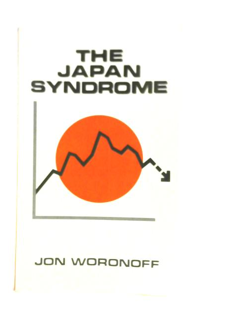 The Japan Syndrome By Jon Woronoff