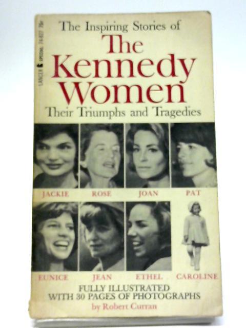 The Kennedy Women By Robert Curran