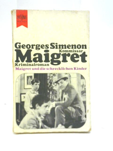 Maigret und die Schrecklichen Kinder By Georges Simenon