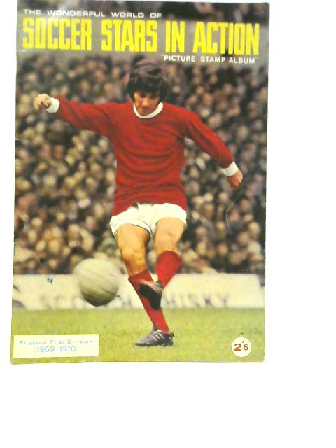 The Winderful World of Soccer Stars in Action. Picture Stamp Album By Unstated