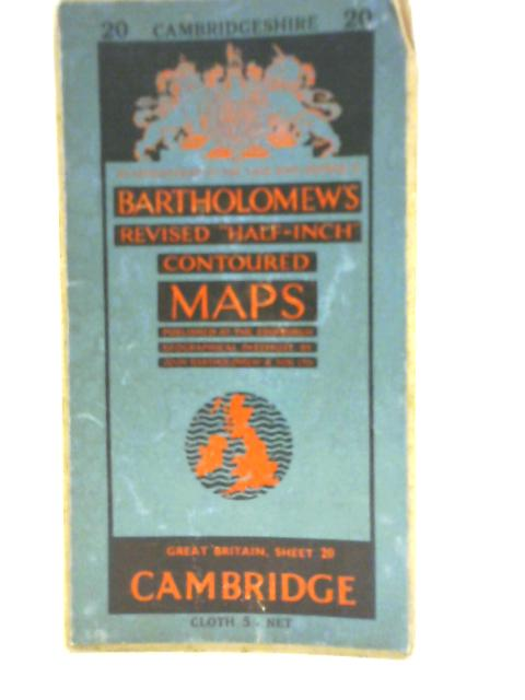 "Bartholomew's Revised ""Half-Inch"" Contoured Maps Sheet 20 Cambridge By Unstated"