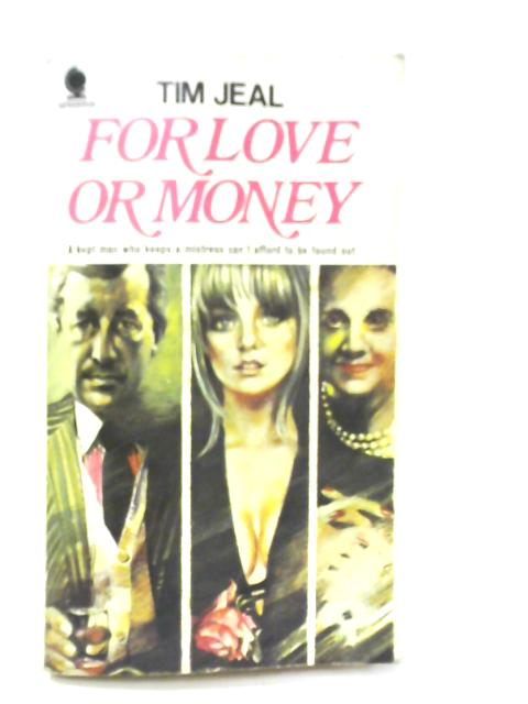 For Love or Money By Tim Jeal