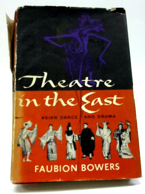 Theatre in the East By F Bowers