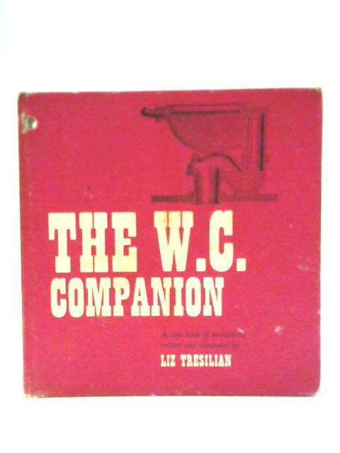 The W.C. Companion: A Little Book Of Meditations by Liz Tresilian