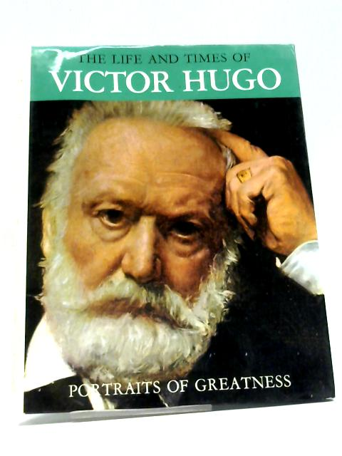 The Life and Times of Victor Hugo By Enzo Orlandi