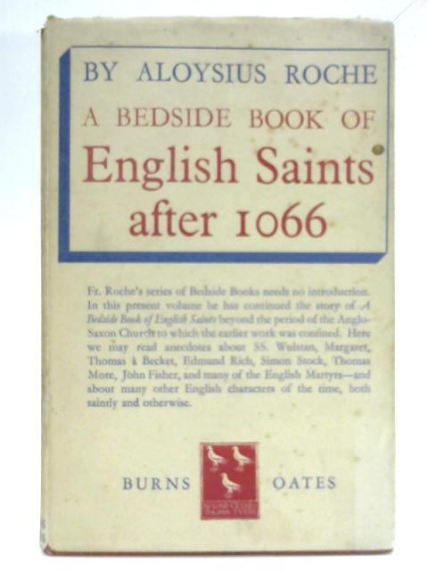 A Bedside Book of English Saints After 1066. By Aloysius Roche