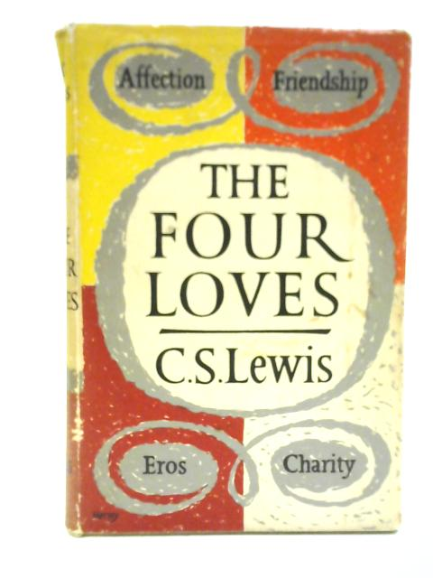 The Four Loves by C. S Lewis