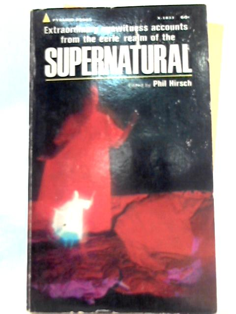 Supernatural By Phil Hirsch (Ed.)