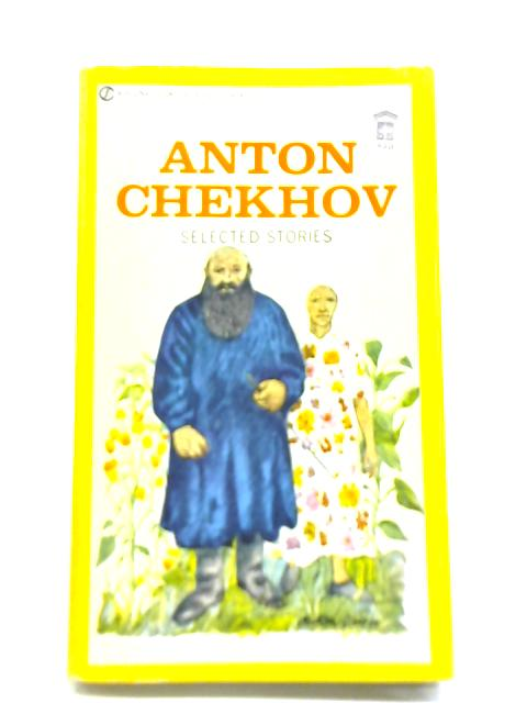 Anton Chekhov Selected Stories By Ann Dunnigan