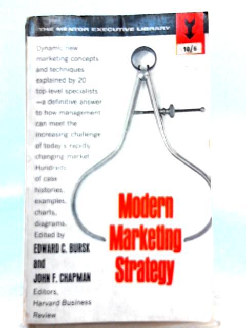 Modern Marketing Strategy By Edward Bursk, John Chapman