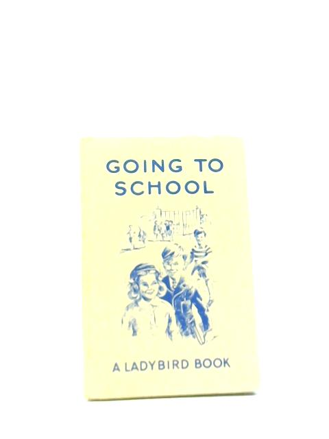 Going to School. A Learning to Read Book By M E Gagg